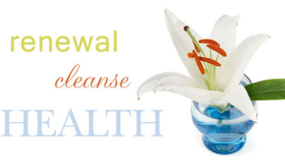 Renewal, Health, Cleanse